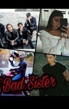 Bad Sister  by Szona_Andyego
