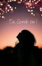 Eu , Sendo Eu !  by CarolMelo336