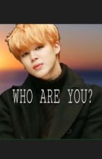 Who are you?    Jimin FF by Joeegotjams