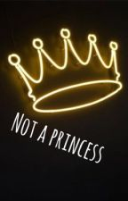Not A Princess (Sequel to Princess Of The Underworld) by -buzzbuzz