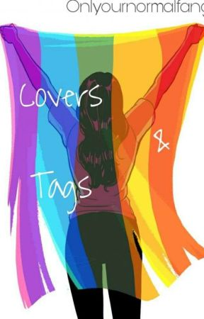 Covers And Tags  by onlyournormalfangirl