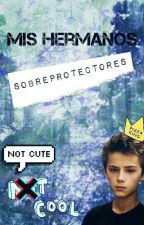 MIS HERMANOS SOBREPROTECTORES by Mawlenss