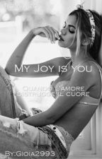My Joy is You by Gioia2993