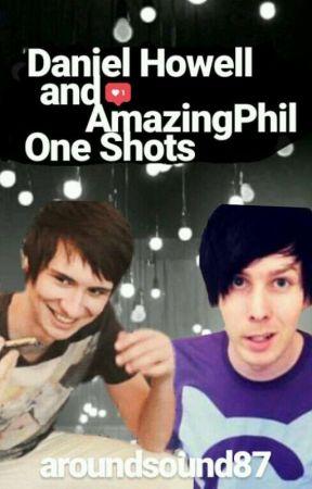 Dan + Phil Oneshots by aroundsound87