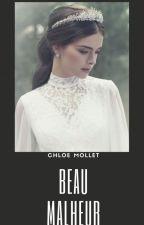 Beau Malheur by fantasy_thriller