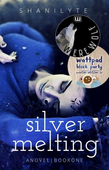 Silver Melting | #Wattys2018 COMPLETED