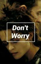 Don't Worry || Marla & Tyler by BellatrixBlack394