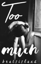 Too Much by idfc184