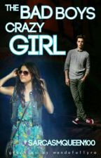 The Bad Boy's Crazy Girl by sarcasmqueen100