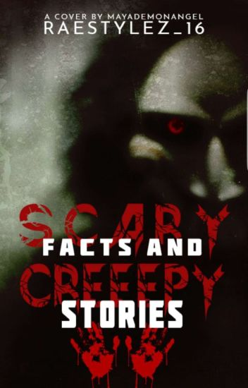 Scary Facts and Creepy Stories✔
