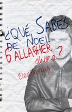 ¿Qué sabes de Noel Gallagher ahora? by EleaHardy
