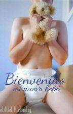 Bienvenido , mi nuevo bebé ( AgePlay) by MarianaPedraza018
