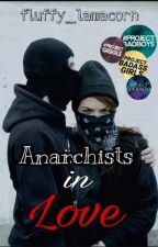Anarchists in Love by -love_sucks-