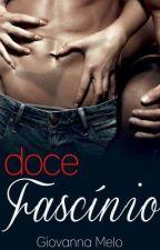 Doce Fascínio - Livro Dois by AutoraGiovannaMelo
