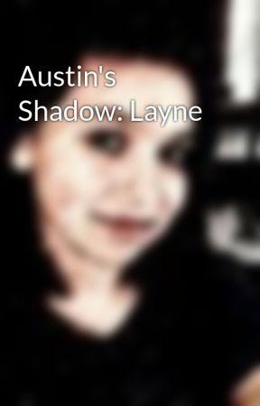 Austin's Shadow: Layne by Layne1fame