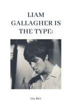 Liam Gallagher is the type by MondRainbow