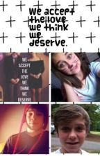 We accept the love we think we deserve (Sam Daniel and Hayes Grier) by ohemgeeitsjess