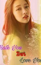 Hate You But Love You by beauty7799