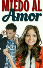 Miedo Al Amor by mattysilvaorozco