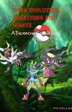 Mega Evolution, Something She Wants | Pokemon by ADemonCanHowl