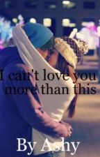 I Can't Love you More Than This- A Niall Horan love story by Loveumorethanthis