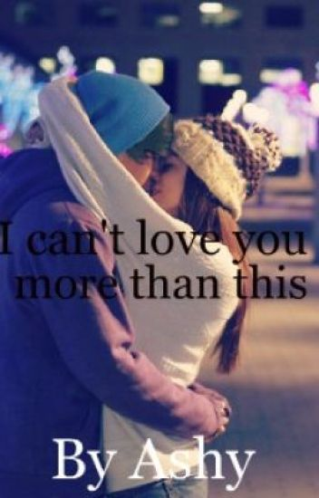 I Can't Love you More Than This- A Niall Horan love story