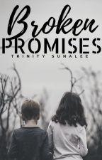 Broken Promises [SLOW UPDATES] by trinitystories_xo