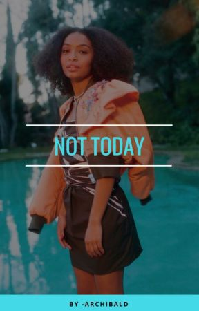 NOT TODAY × FROY GUTIERREZ √ by -archibald