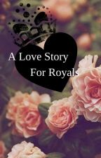 A Love Story For Royals. by SerinaTheNerd
