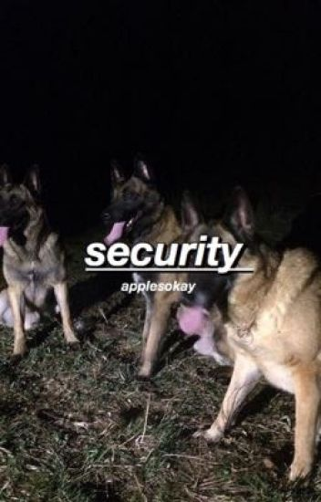 security ¥ cd - ciera ◡̈⃝ - Wattpad