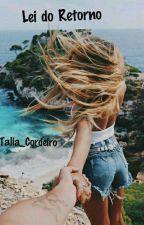 Lei do Retorno by Talia_Cordeiro