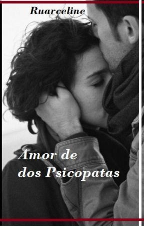 Amor de dos Psicópatas by rumarceline