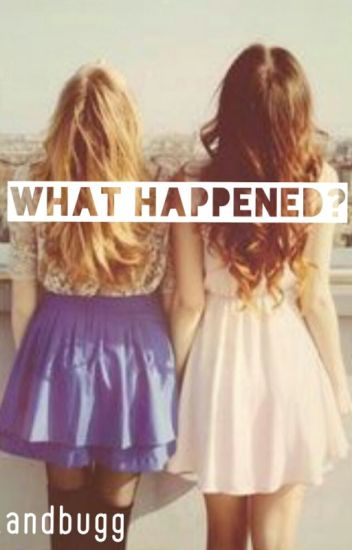 What Happened? (Sequel to Bullied by blood)