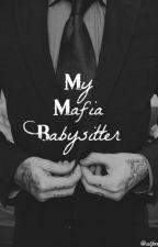 My Mafia Babysitter by princess-fill