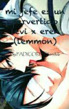 Levi x Eren Un jefe pervertido (lemon) Segunda Tempodara (pausada)  by MarcelinSempai