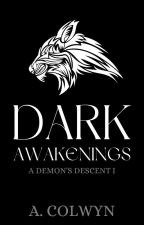 Dark Awakenings (Currently Editing) by amaryll28