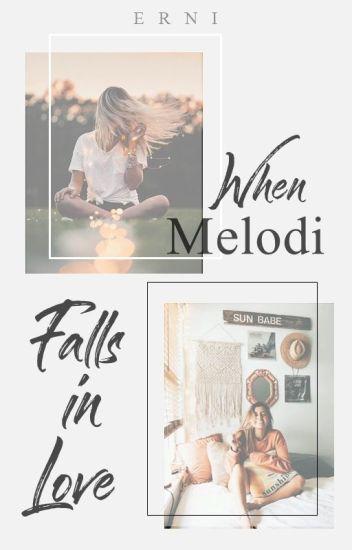 When Melodi Falls in Love