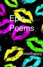 Epic Poems by ccvonhappy