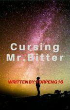 CURSING MR.BITTER by Torpeng16