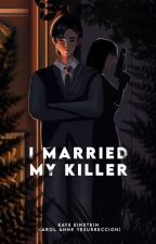 I Married My Killer by KayeEinstein