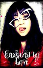 Enslaved by Love by oxRAWRxo