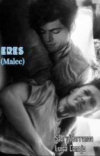 Eres... (Malec) by LuisaConejo
