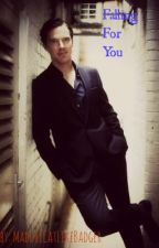 Falling For You ( A Benedict Cumberbatch Fanfic) by MaddieCatLikeBadger