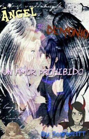 Ángel y Demonio: Un amor prohibido  by ScarletMTT