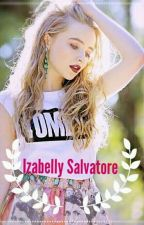 Izabelly Salvatore - A Caçula by Pequena-Mikaelson