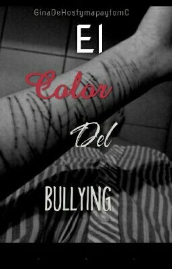 El color del Bullying (Liam&Tu)