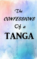 The confessions of a Tanga by Angel_Wings494