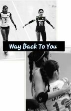 Way Back To You (AlyDen) by SamanthaZoie12