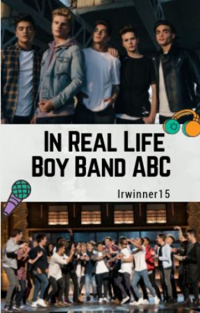 In Real Life/ Boy Band ABC by Irwinner15