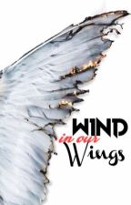 Wind in our wings (On Hold) by marwriting